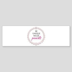 Be Unique Wear Pearls Bumper Sticker