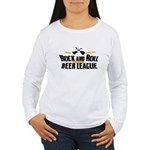 Rock and Roll Beer League Women's Long Sleeve T-Sh