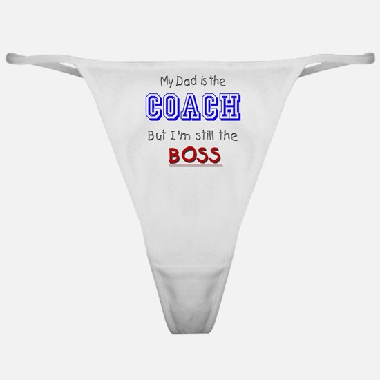 My Dad Is The COACH Classic Thong