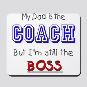 My Dad Is The COACH Mousepad