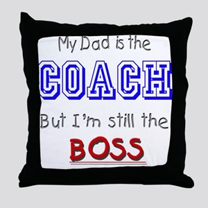 My Dad Is The COACH Throw Pillow
