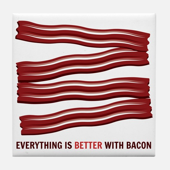 Better With Bacon Tile Coaster