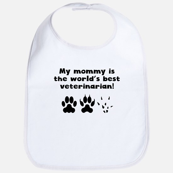 My Mommy Is The Words Best Veterinarian Bib