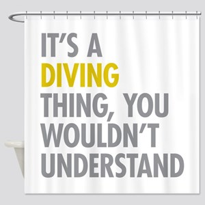 Its A Diving Thing Shower Curtain