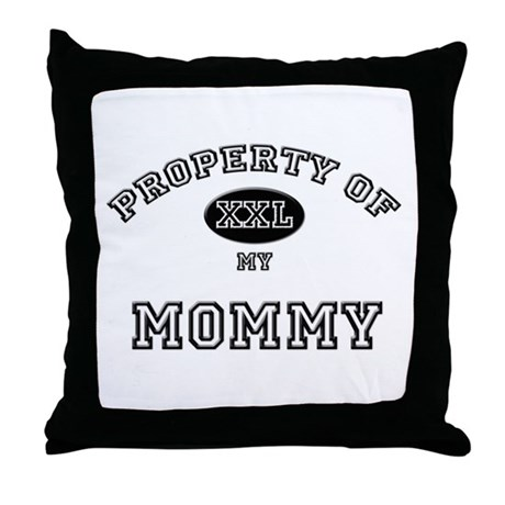 Property of my MOMMY Throw Pillow