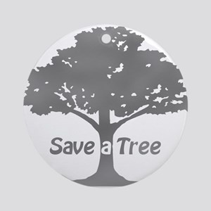 gray save a tree Ornament (Round)