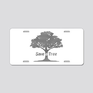 gray save a tree Aluminum License Plate