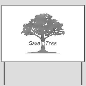 gray save a tree Yard Sign