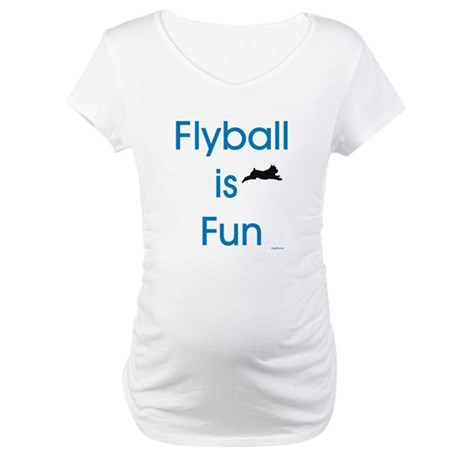 Flyball is Fun Maternity T-Shirt