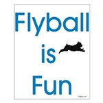 Flyball is Fun Small Poster