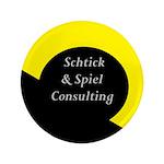 "Schtick & Spiel Consulting 3.5"" Button"