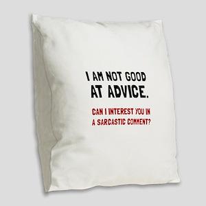 Advice Sarcastic Comment Burlap Throw Pillow