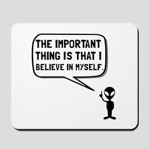 Alien Believe In Myself Mousepad