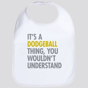 Its A Dodgeball Thing Bib