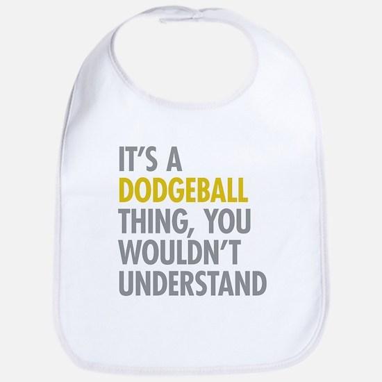 Its A Dodgeball Thing Bib