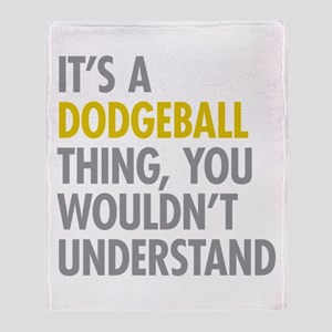 Its A Dodgeball Thing Throw Blanket
