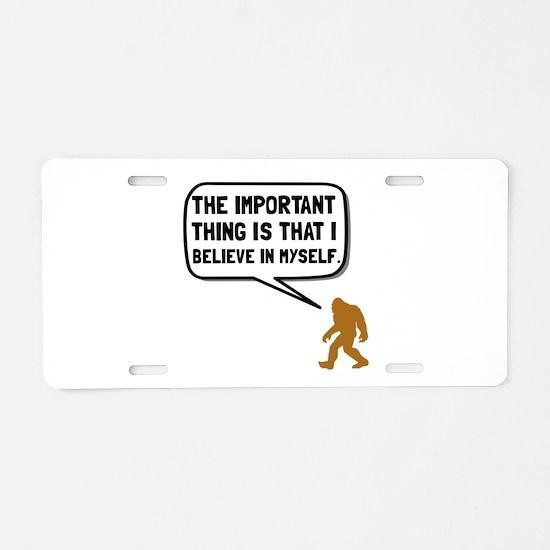 Bigfoot Believe In Myself Aluminum License Plate