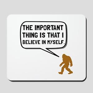 Bigfoot Believe In Myself Mousepad