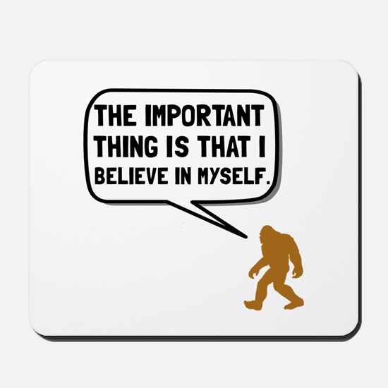 Bigfoot Believe In Myself Mousepad