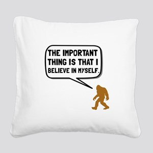 Bigfoot Believe In Myself Square Canvas Pillow