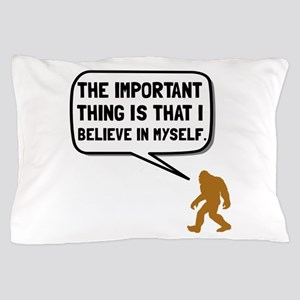 Bigfoot Believe In Myself Pillow Case