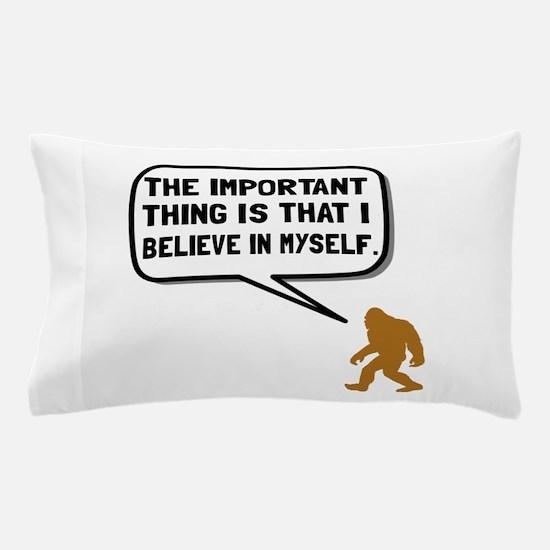 Bigfoot Believe In Myself Pillow Case