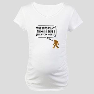 Bigfoot Believe In Myself Maternity T-Shirt