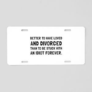 Divorced Idiot Aluminum License Plate
