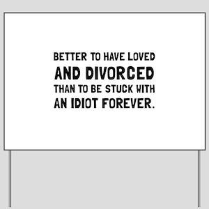 Divorced Idiot Yard Sign