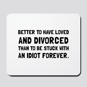 Divorced Idiot Mousepad