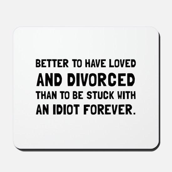 Divorced Idiot Mousepad