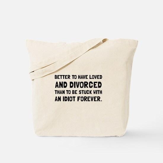 Divorced Idiot Tote Bag