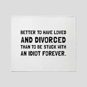 Divorced Idiot Throw Blanket
