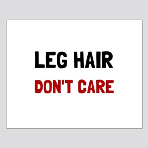 Leg Hair Dont Care Posters