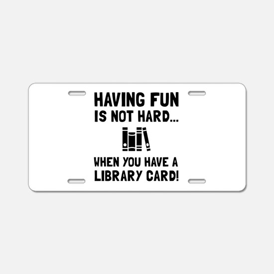 Library Card Fun Aluminum License Plate