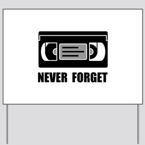 VCR Tape Never Forget Yard Sign