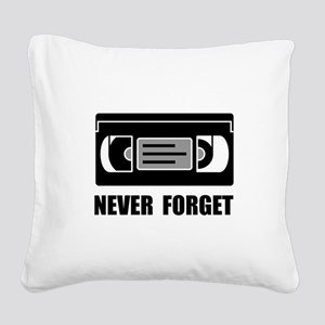 VCR Tape Never Forget Square Canvas Pillow