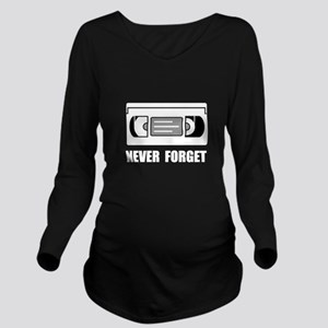 VCR Tape Never Forget Long Sleeve Maternity T-Shir