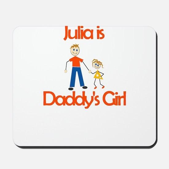 Julia is Daddy's Girl Mousepad