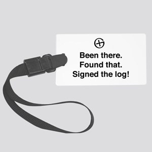 Been there found that log Luggage Tag