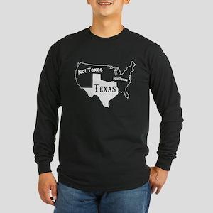 Texas Not Texas T Shirt Long Sleeve T-Shirt