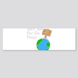 don't sell out our planet gray Bumper Sticker
