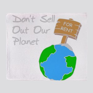 don't sell out our planet gray Throw Blanket