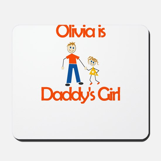 Olivia is Daddy's Girl Mousepad