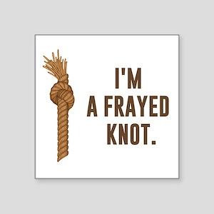 I'm a Frayed Knot Sticker
