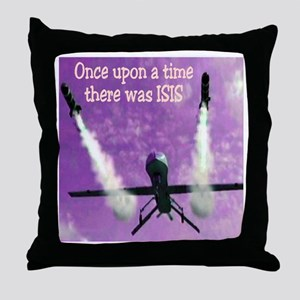 Once Upon A Time There Was ISIS Throw Pillow