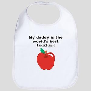 My Daddy Is The Words Best Teacher Bib