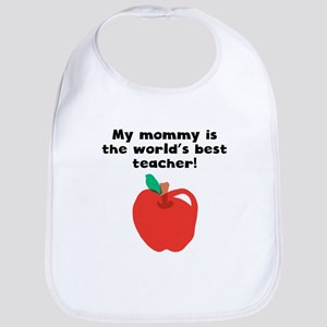 My Mommy Is The Words Best Teacher Bib