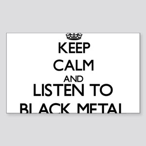 Keep calm and listen to BLACK METAL Sticker