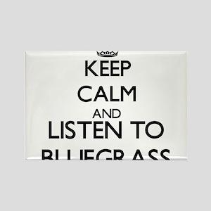 Keep calm and listen to BLUEGRASS Magnets